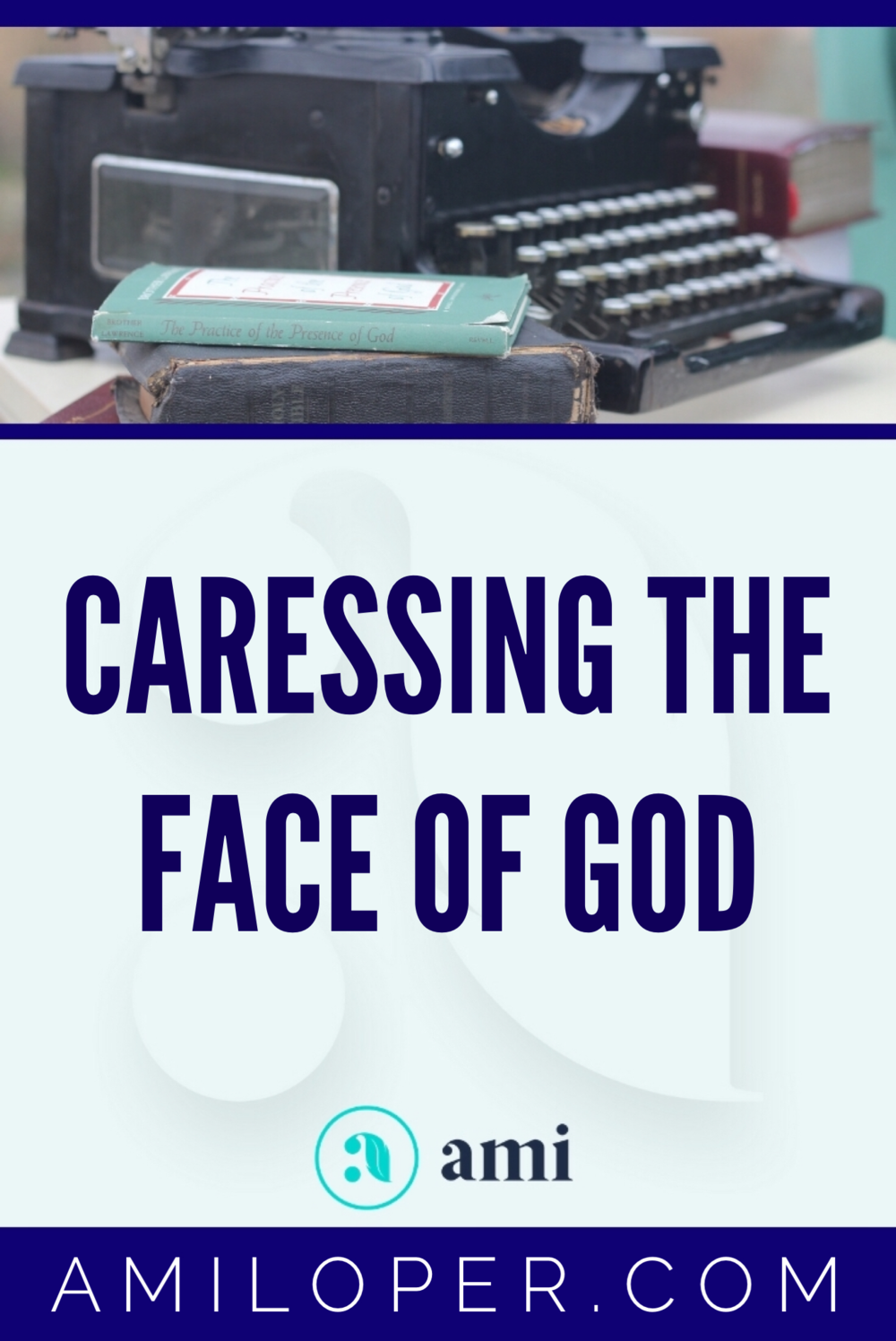 How close can one get to God? How about close enough to caress His face?   #intimacy #ChristianBlog