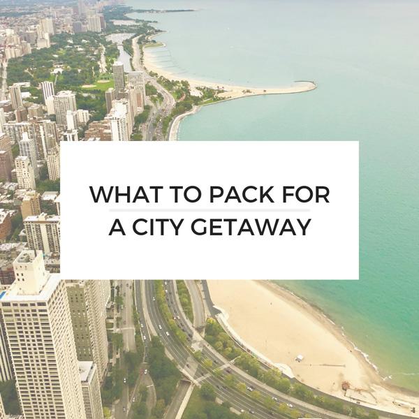 CityGetawayPackingTips.jpg