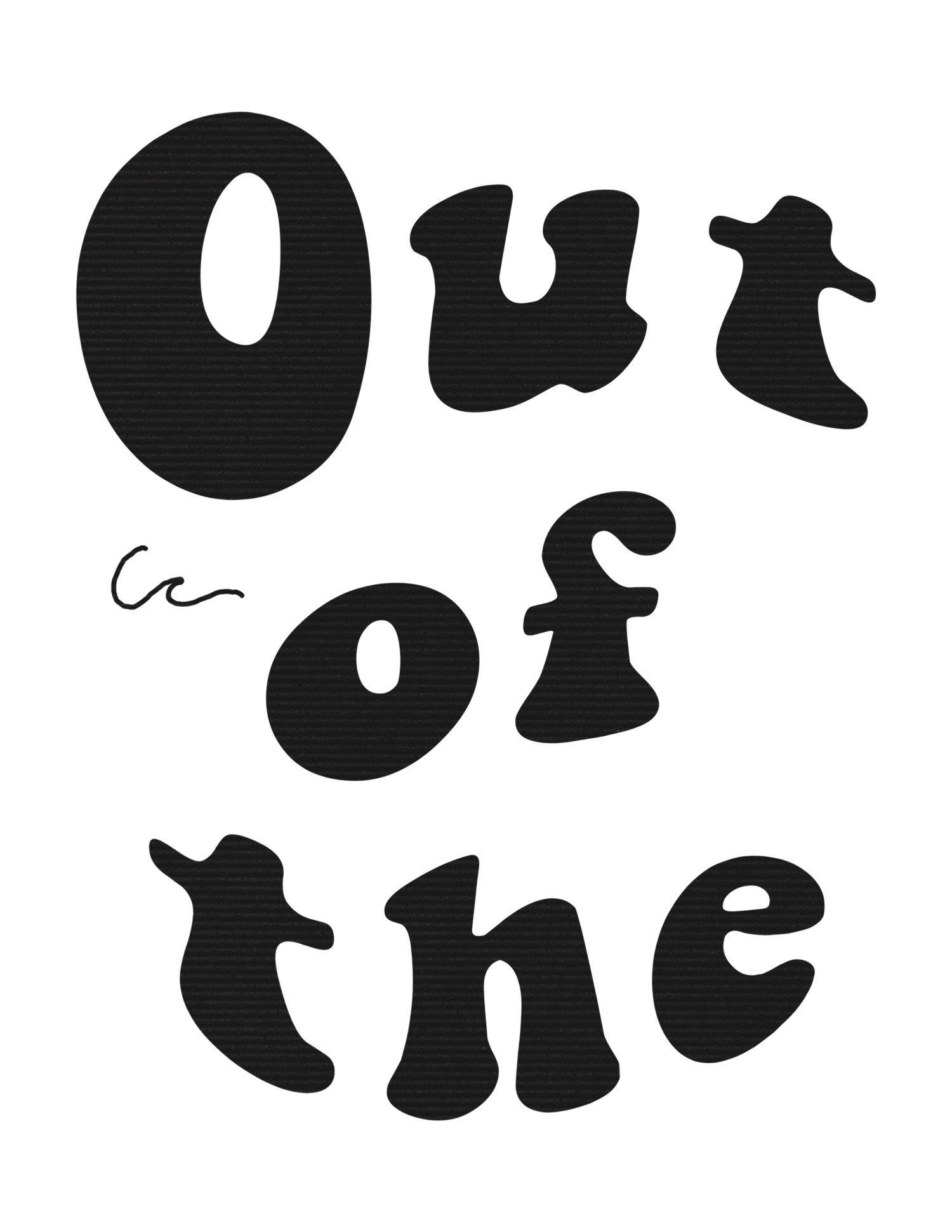 Out of the