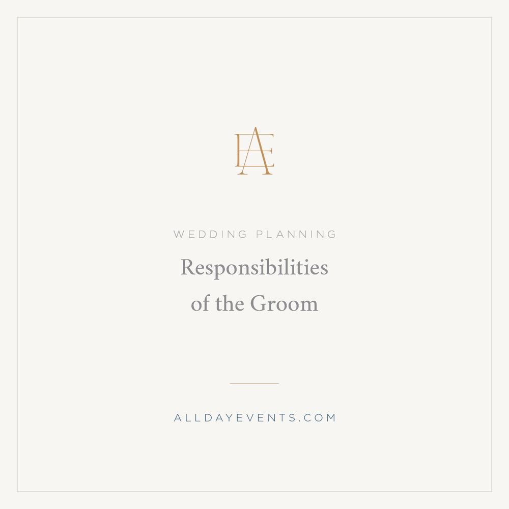 Allday Events | Dallas Wedding Planner | Responsibilities of the Groom.png