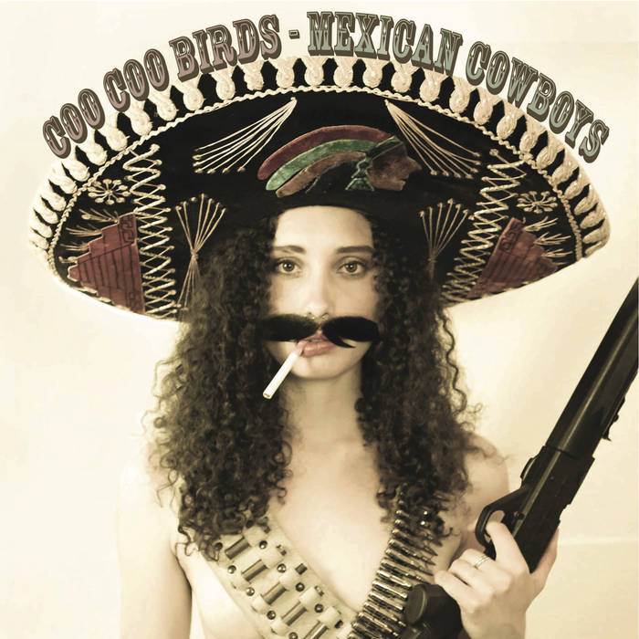 Mexican Cowboys - COO COO BIRDSreleased July 20, 2015