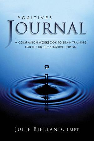 Positives Journal by Julie Bjelland, LMFT