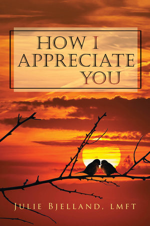 How I Appreciate You Journals by Julie Bjelland