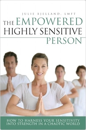 The Empowered Highly Sensitive Person | Julie Bjelland LMFT