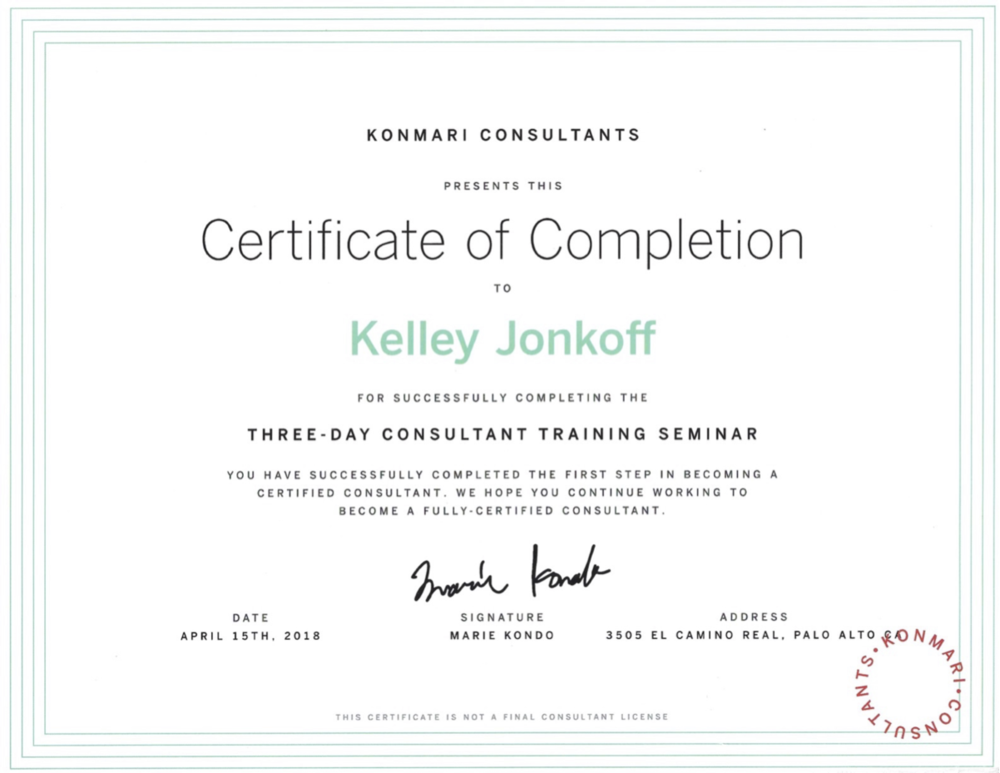 My certificate showing completion of the 3-day KonMari Consultant Training Seminar in New York City, April 2018. Signed and approved by Marie Kondo.