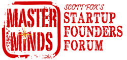 Scott Fox's MasterMinds Startup Founders Forum