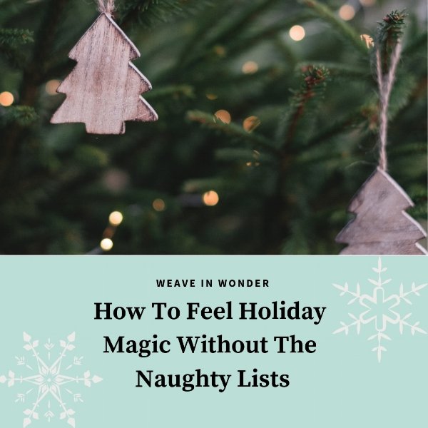 holiday magic and naughty lists