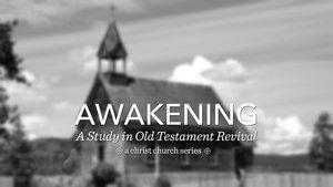 Awakening — Sermons — Christ Church Mandarin (PCA)