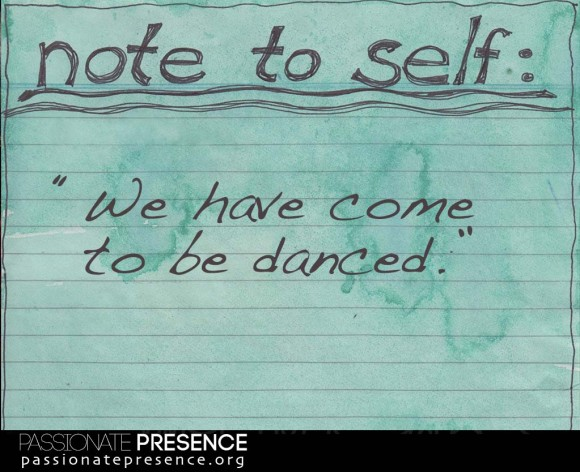 02-PPCCE_QuoteGreen-We-have-come-to-be-danced-580x472.jpg