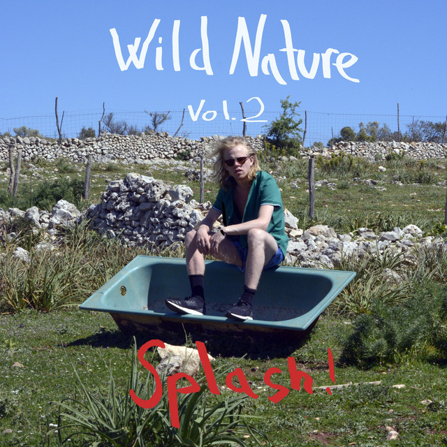 Wild Nature vol. 2 Splash by Wild Nature (2018)
