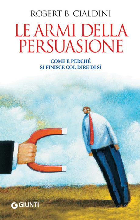 Le armi della persuasione - Dopo aver letto questo libro, Charlie Munger regala a Cialdiniun'azione classe A in Berkshire Hathaway.