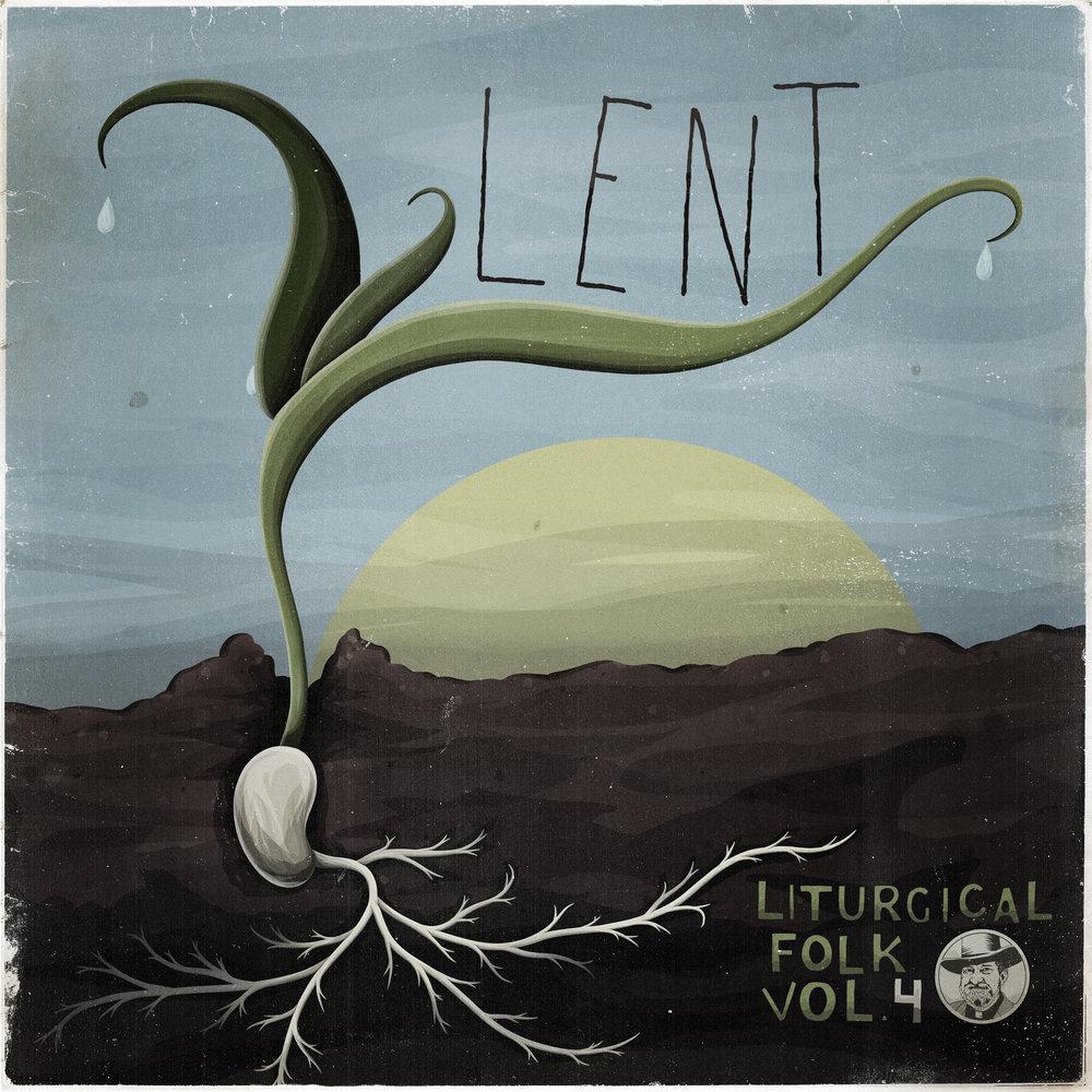 Lent: Liturgical Folk Vol. 4