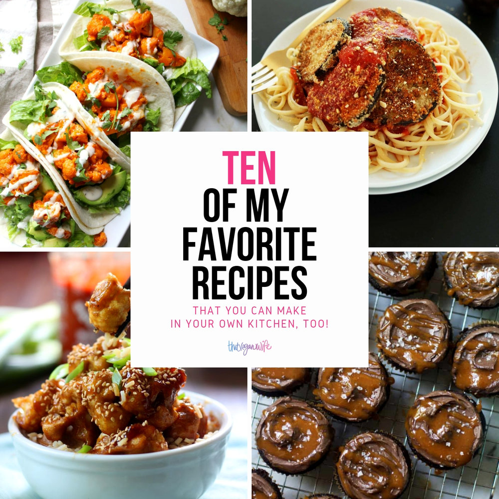 ThatVeganWife-Blog-10-Favorite-Vegan-Recipes.jpg