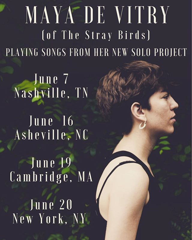 We have some very exciting band news coming next week- stay tuned!! In the meantime, I want to share with The Stray Birds world that I've been making music as a solo artist too! I've got a few shows in June, and you can follow my solo adventure at @mayadevitry - thanks y'all!! -Maya