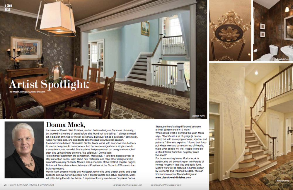 Publications & Press - Simply Saratoga 2015 – Artist SpotlightSaratoga Business Journal March 2017 – Women in BusinessThe Daily Gazette – Life at Home, featured in Belmonte Builders pictures and article: One Woman Business adds bling to wallsSpirit of Saratoga May 2011 – Walls That Don't Fall Flat