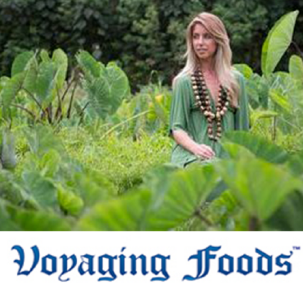 Voyaging Foods    Voyaging Foods bridges Hawaiian ancestral food and the modern healthy diet by growing and manufacturing gluten and grain-free powders from Native Hawaiian canoe plants, the treasured heirloom plants of Polynesia.    Learn more