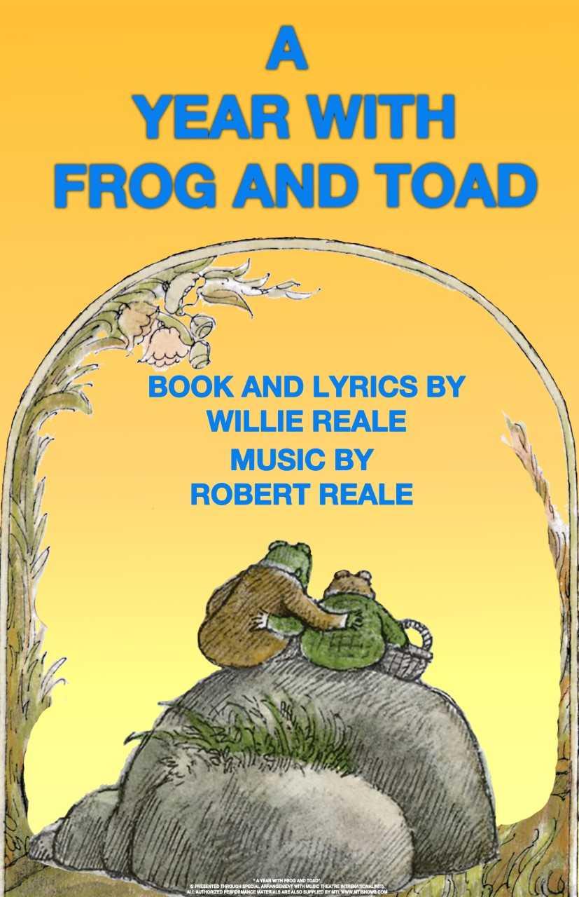 A Year with Frog & Toad - KING'S COLLEGE THEATRE, WILKES-BARRE, PABook & Lyrics: Willie RealeMusic:Robert RealeDIRECTER: Dave ReynoldsSCENIC DESIGNER: Steph BurkeLighting Designers: AJ Bonk & Rachel VecELLIOCOSTUME DESIGNER: AUTUMN J. GALKA