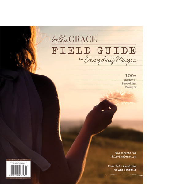 Bella Grace Field Guide to Everyday Magic Magazine