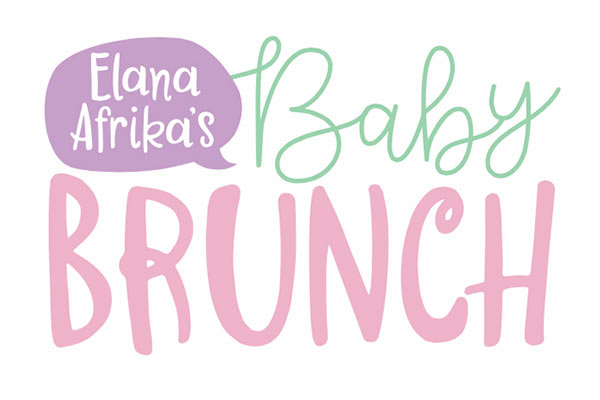 Elana Afrika's Baby Brunch - Elana Afrika's Baby Brunch is a coming-together of parents, and perfect for those looking for a morning of inspiration, sharing of knowledge, conversations about parenting as well as fun and pampering!