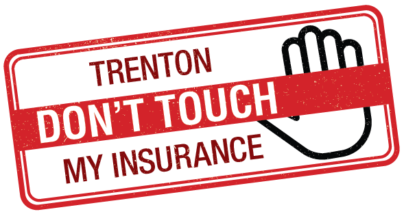 Tell Trenton: Don't Touch My Insurance!