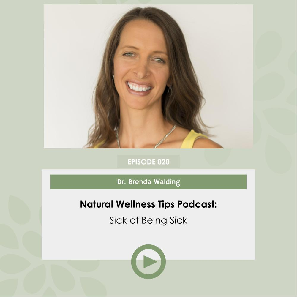 Are you sick of being sick? Learn from Dr. Brenda Walding
