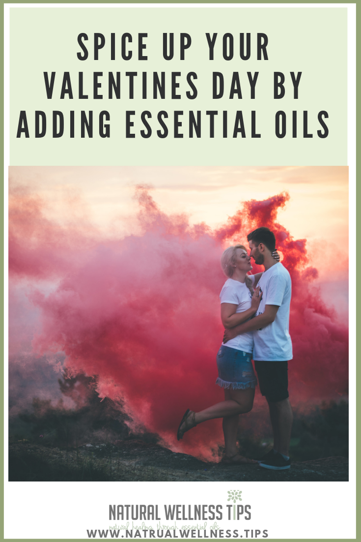 learn how to spice up your valentines day by adding essential oils