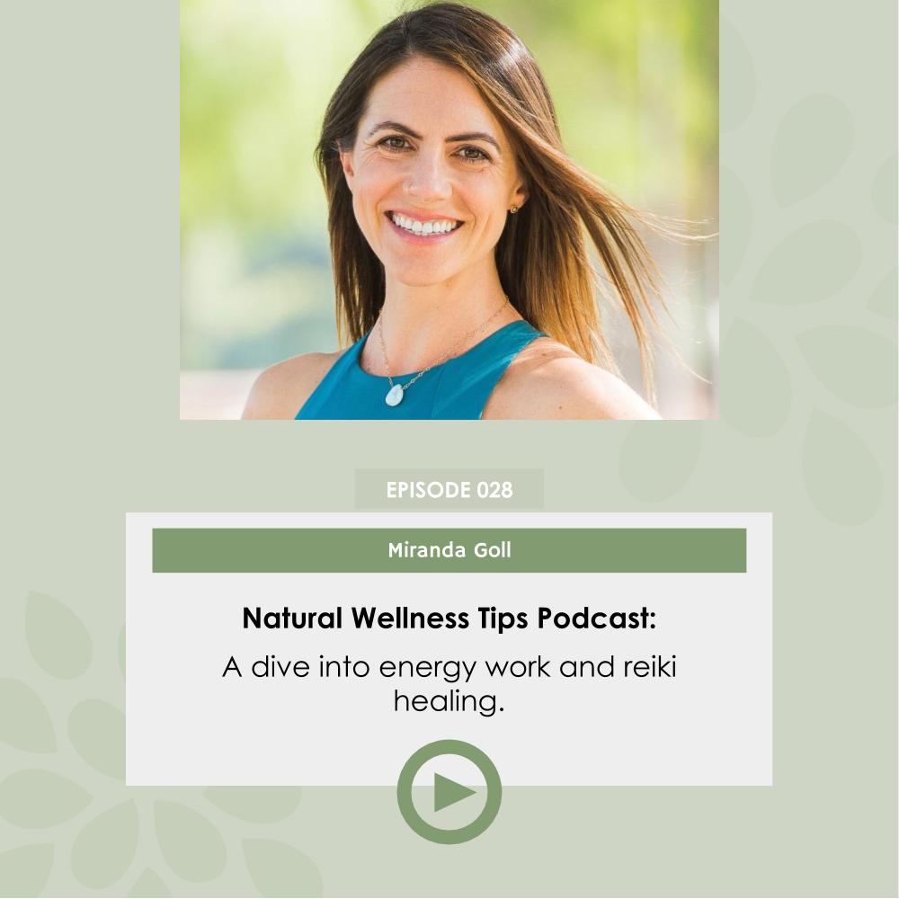 energy work and reiki healing with miranda goll, natural wellness tips podcast