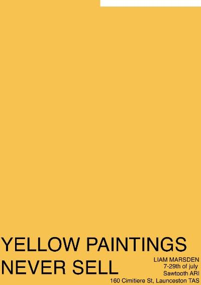 Yellow Paintings Never Sell   - Liam Marsden