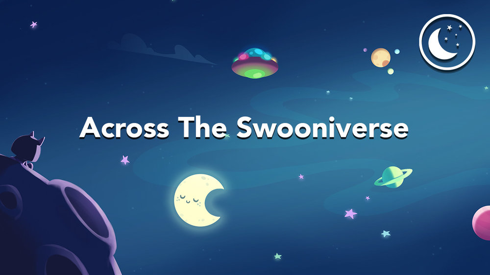 Across the Swooniverse