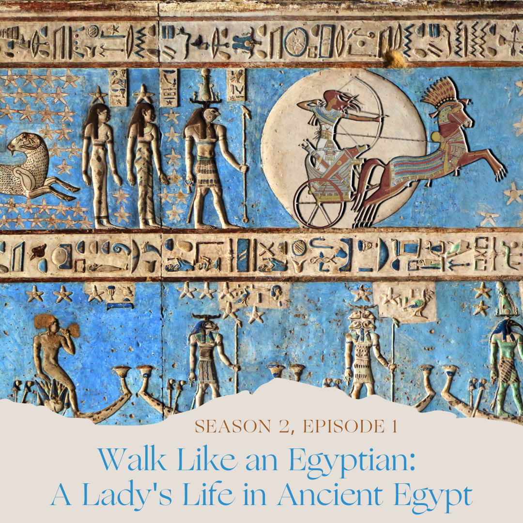 Walk Like An Egyptian: A Lady's Life in Ancient Egypt — The
