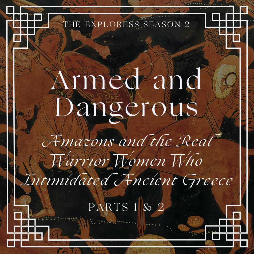 Armed and Dangerous: Amazons and the Real Warrior Women Who
