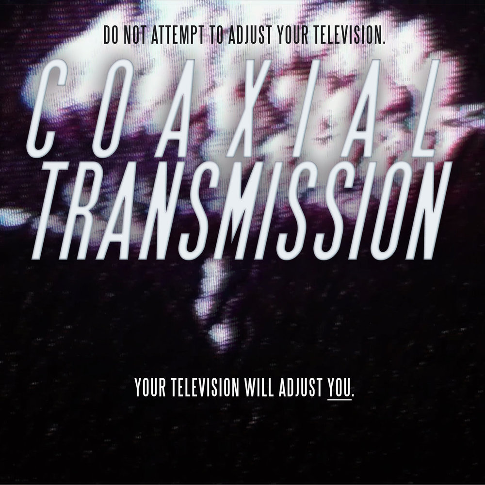 Coaxial Transmission (2013)