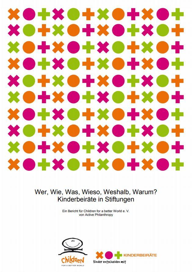 Wer, Wie, Was, Wieso, Weshalb, Warum? Kinderbeiräte in Stiftungen. (2013)