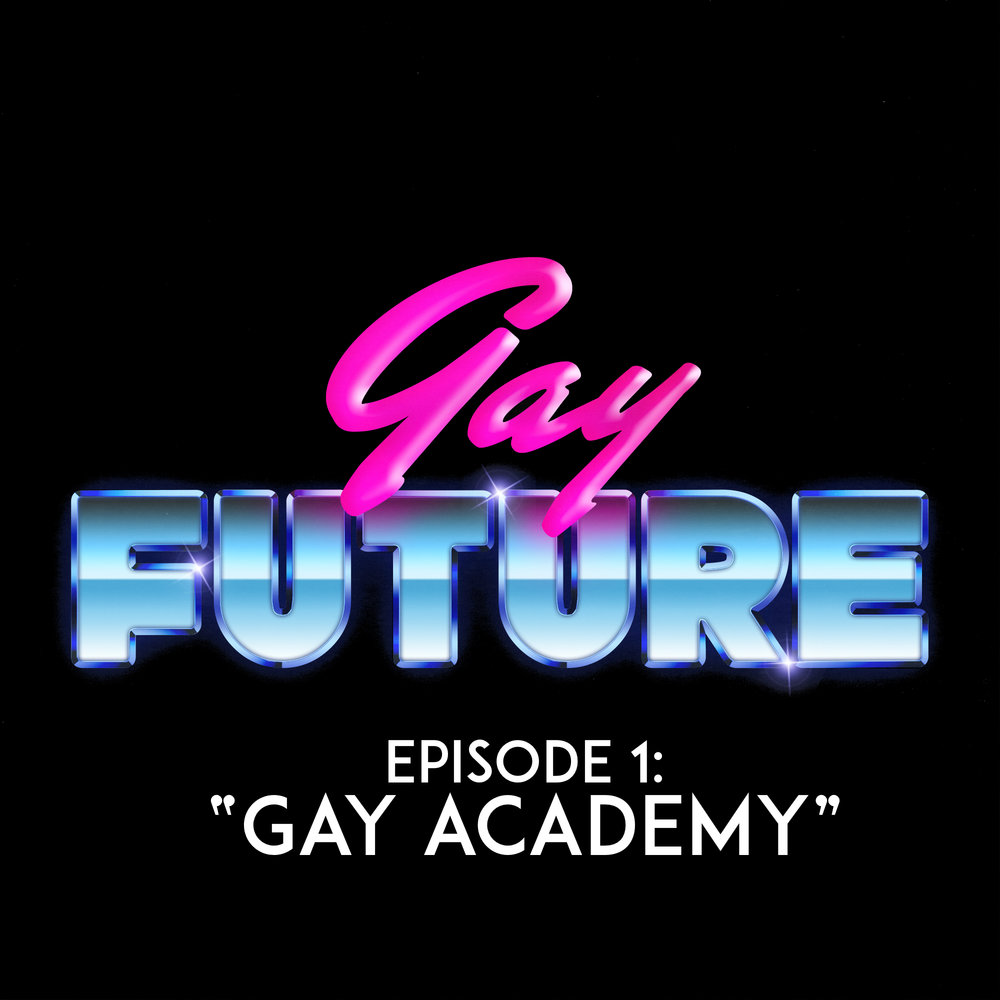 EPISODE 1: GAY ACADEMY   The year is 2062 and everyone is Gay.  Mikey, a young boy with a dark secret, attends his first day at the prestigious Gay Academy and makes a shocking discovery.