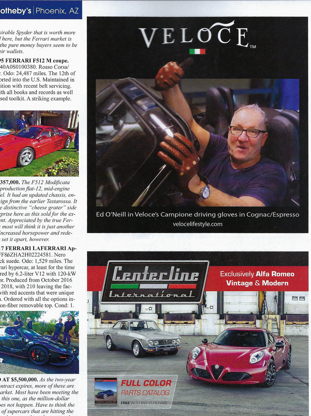 Ed O'Neill - Actor and sport car enthusiast: Ed O'Neill rocking his hand made Veloce Campione gloves in Cognac/Espresso lambskin as seen in this month's April Sports Car Market magazine! Available in all styles/colors in both Men's & Women's sizes. Get yours today