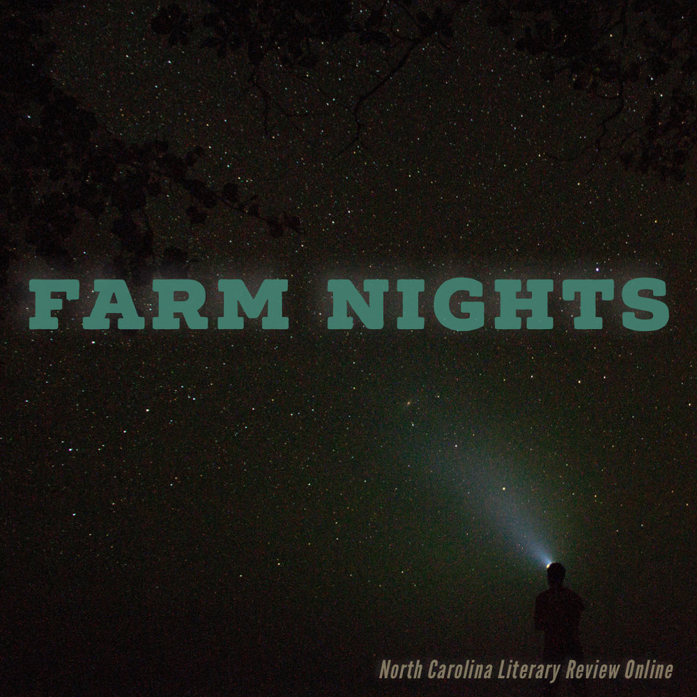 [Finalist:    2017 James Applewhite Poetry Prize   ]   when i walk to the barn at night i wear a headlamp  like a miner like a surgeon  and sometimes i am [ . . . ]