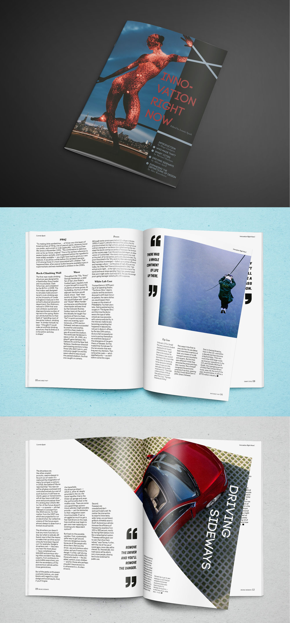 Innovation Right Now Publication - A challenge to create a publication design based on a series of small articles under the moniker INNOVATION RIGHT NOW, ranging from cars of the future to advancements in what we do for leisure and travel.