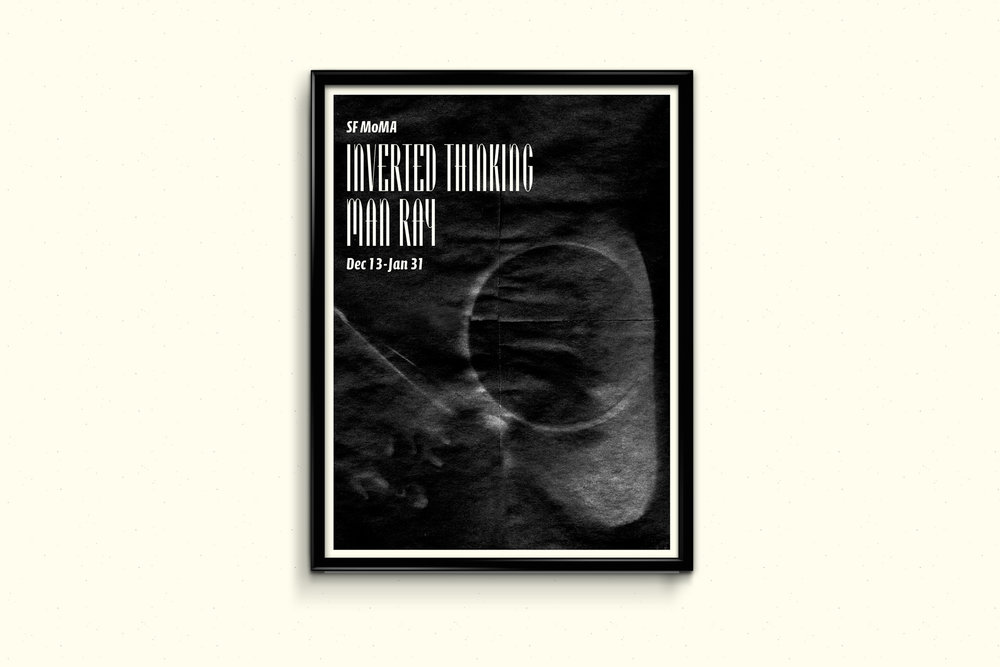 Exhibition Poster for Man Ray - After observing the photography techniques and styles of esteemed artist Man Ray, I created a poster for what an exhibition might look like for his work at the San Francisco MoMA.