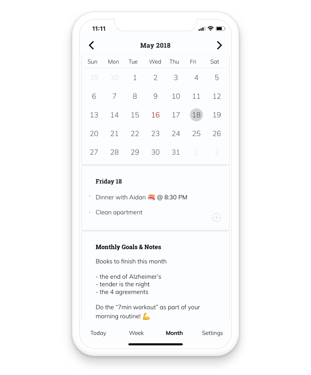 Set your Goals & Notes, both Weekly and Monthly: - Track your bigger picture to-do's in both of the view options. See them as you plan your daily tasks.