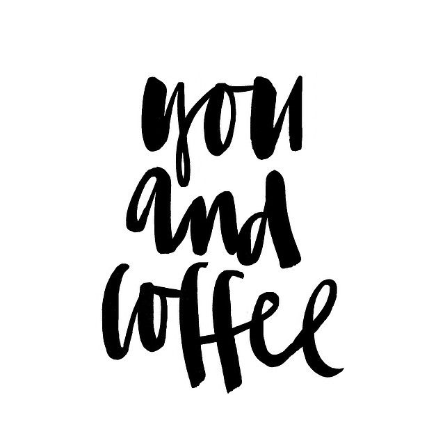 you and coffee lettering