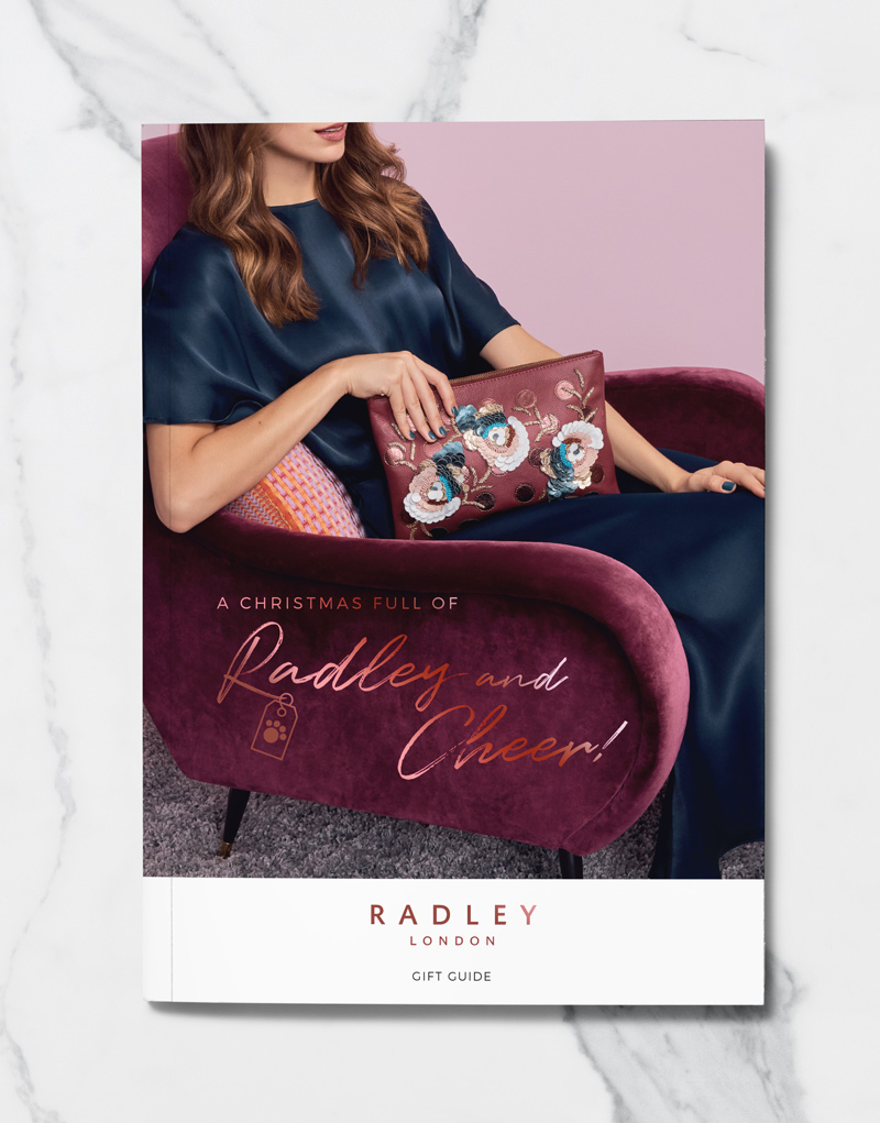 Radley Christmas 2018 • DM Brochure - Art direction for the Christmas campaign shoot; design and artworking of the Radley direct mail brochure. 28pp with Rose gold foil detailing.