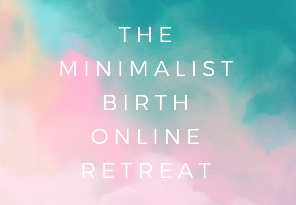The minimalist%E2%80%A8Birth%E2%80%A8Online retreat.png