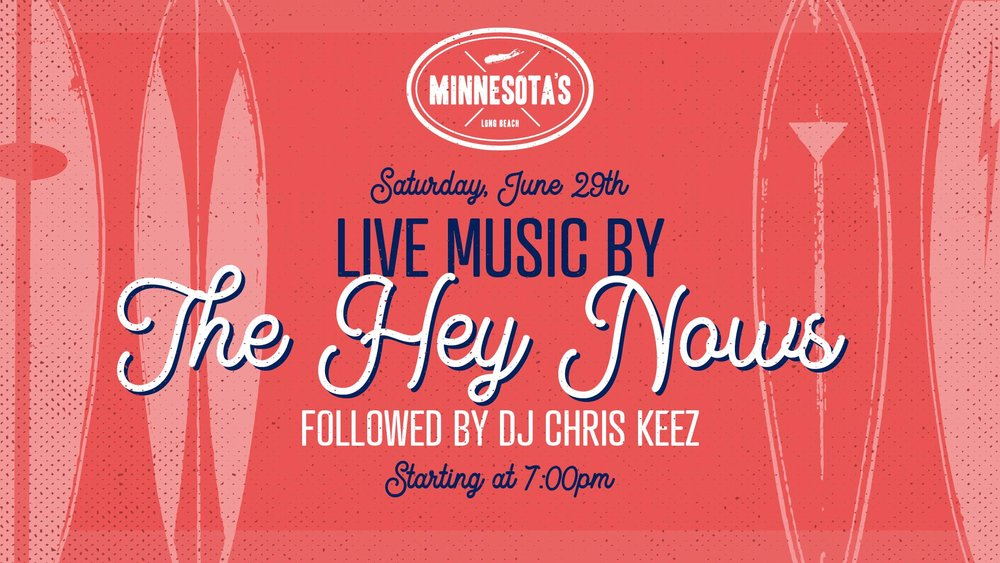 flyer for live music by the hey nows followed by dj chris keez at minnesotas on june 29th at 7pm