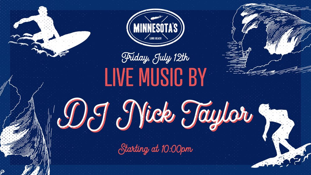 flyer for live music by dj nick taylor at minnesotas on july 12th at 10pm
