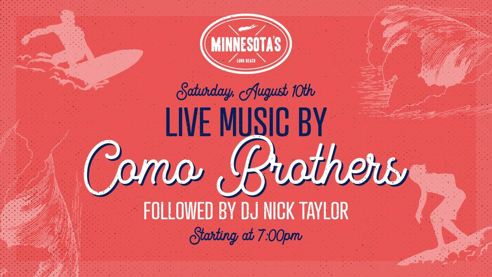 flyer for live music by como brothers followed by dj nick taylor at minnesotas on august 10th at 7pm