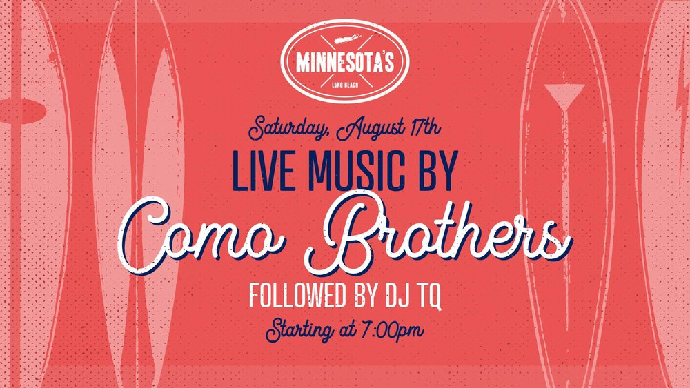 flyer for live music by como brothers followed by dj tq at minnesotas on august 17th at 7pm