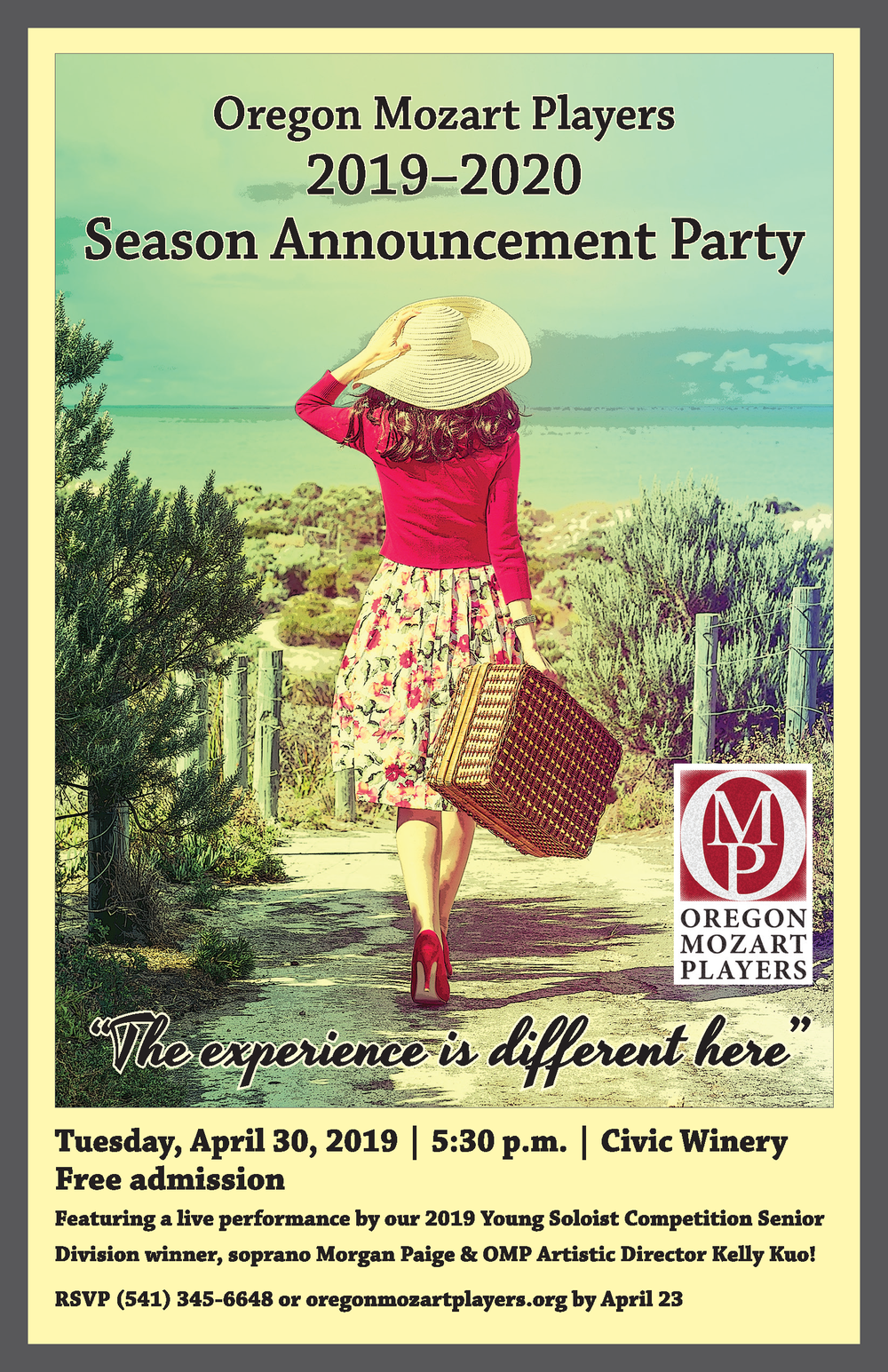 Tuesday, April 30 | 5:30 p.m.Civic Winery - Join us for our 2019-2020 Season Announcement Party! We'll be announcing the great things we have planned for next season, as well as featuring a performance by 2019 Young Soloist Competition Senior Division winner, soprano Morgan Paige and OMP Artistic Director Kelly Kuo!Civic Winery is located at 50 East 11th Avenue in Eugene.Admission is free; however, your RSVP guarantees a glass of Civic Winery's delicious local wine and helps us ensure we have plenty of hors d'oeuvres to go around!Please RSVP by calling our office at (541) 345-6648 or at the button below before April 23.