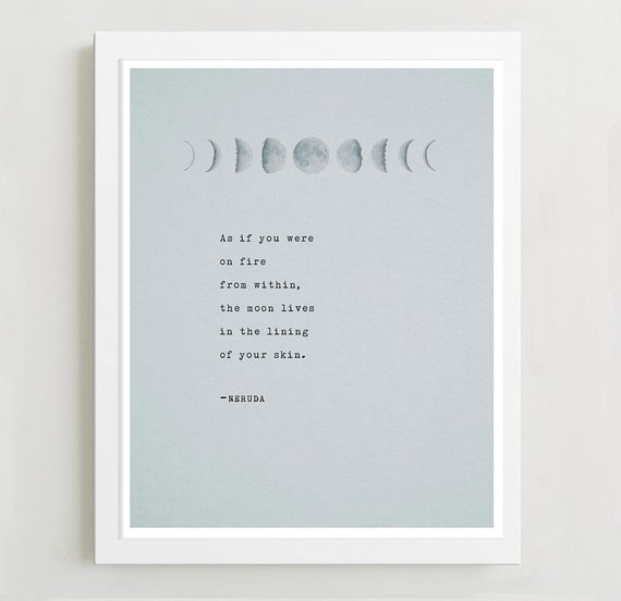 This beautiful, minimalist Pablo Neruda print from Riverway Studios