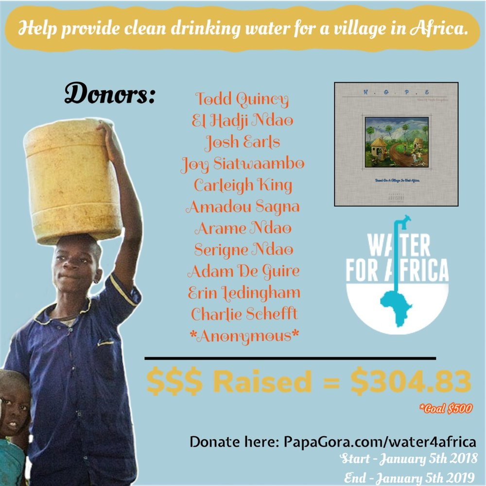 Every dollar donated for the project H.O.P.E from January 5th 2018 till January 5th 2019 will be used to help provide clean drinking water for a village in africa!