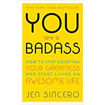 You are a Badass...  , Jen Sincero